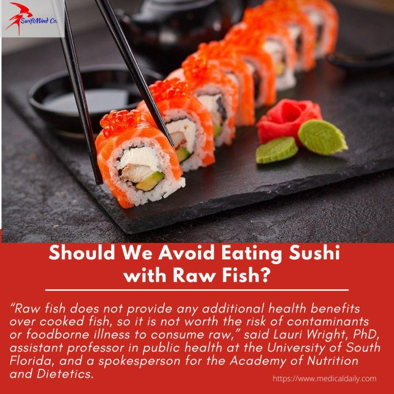 should we avoid eating sushi with raw fish on food safety articles